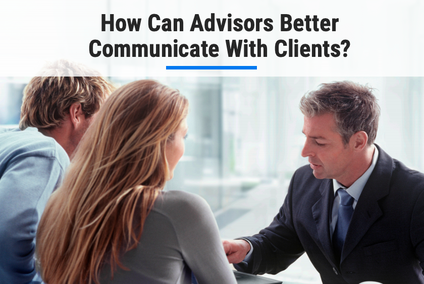 How Can Advisors Better Communicate with Clients?